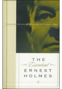 CLASS: The Essential Ernest Holmes