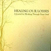 WORKSHOP: Healing Our Losses